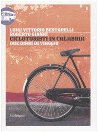 Cicloturista in Calabria – Due diari di viaggio 1897 e 2006