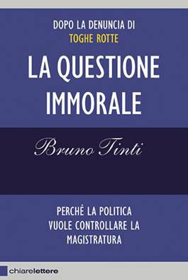 """Il nuovo libro di Bruno Tinti """"La questione morale"""" edizioni Chiarelettere"""