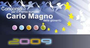 Per il premio europeo Carlo Magno della gioventù 2009 la cerimonia di premiazione il 19 maggio per Alessandra Giovinazzo e Marion Salter