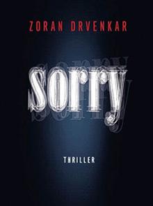 Sorry, l'agghiacciante libro-thriller dello scrittore tedesco Zoran Drvenkar