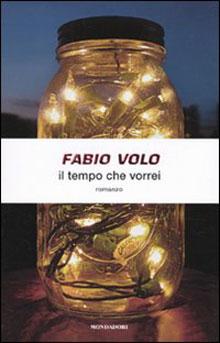 """Fabio Volo: """"Il tempo che vorrei"""" il suo nuovo libro edito dalla Mondadori"""