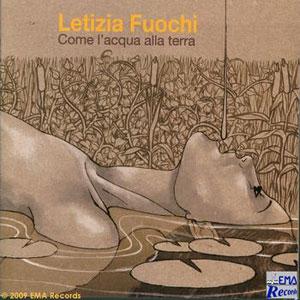 """Letizia Fuochi con """"Come l'acqua alla terra"""" decretano la crescita dell'artista"""
