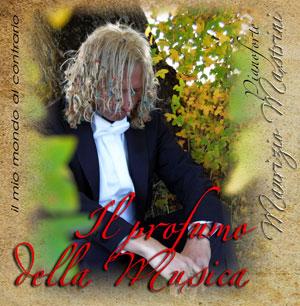 Maurizio Mastrini «Il profumo della musica»