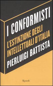 """I conformisti"" Pierluigi Battista"
