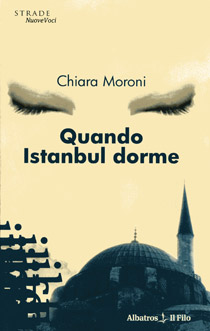 """""""Quando Istanbul dorme"""" l'ottimo esordio letterario di Chiara Moroni"""