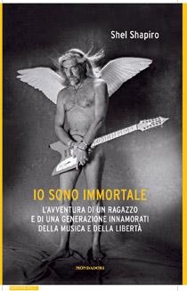 """""""Io sono immortale"""" il primo libro di Shel Shapiro (Mondadori)"""