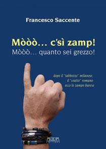 """Mòòò… c'sì zamp"", l'esordio letterario di Francesco Saccente (Adda editore)"