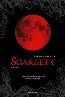 """""""Scarlett"""", l'ultima fatica letteraria di Barbara Baraldi (Mondadori)"""