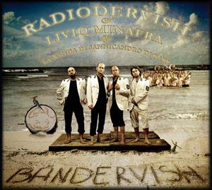 Bandervish, il cd dei Radiodervish con Livio Minafra e la Banda di Sannicandro