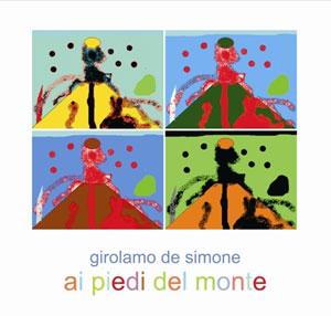 """""""Ai piedi del Monte"""" l'ultimo lavoro discografico di Girolamo De Simone"""