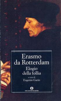 """""""Elogio della follia"""" il libro sempre attuale di Erasmo da Rotterdam (Mondadori)"""