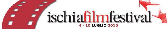 Tutto pronto per l'ottava edizione dell' Ischia Film Festival dal 4 al 10 luglio 2010