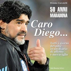 """A Napoli si presenta """"Caro Diego…50 anni Maradona"""" il libro di Mimmo Carratelli"""
