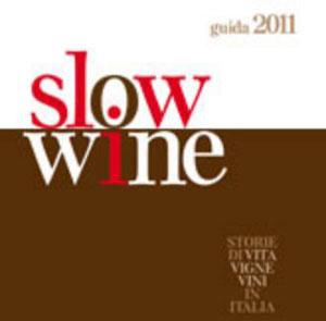 Slow Wine 2011. Le storie di vigneti ed i vini raccontati in una guida