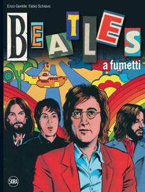 """""""Beatles a fumetti"""" l'ultimo libro di Enzo Gentile e Fabio Schiavo (Skira ed.)"""