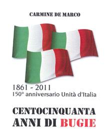 """""""Centocinquanta anni di bugie"""" il libro del """"passionario"""" Carmine De Marco"""