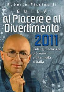 Guida al Piacere e al Divertimento 2011, il libro-raccolta di Roberto Piccinelli