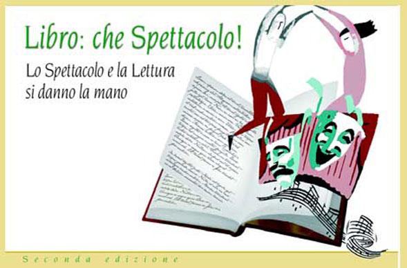 """""""Libro: che spettacolo!"""", per la promozione della lettura e dello spettacolo"""