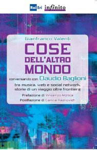 Cose dell'altro mondo, l'ultimo libro di Gianfranco Valenti (ed. Rai-Eri/Infinito)