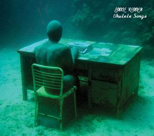 Ukulele Songs di Eddie Vedder: la nuova estetica di un cantastorie