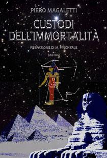 """""""Custodi dell'immortalità"""", il libro di Piero Magaletti per i tipi di Bastogi"""