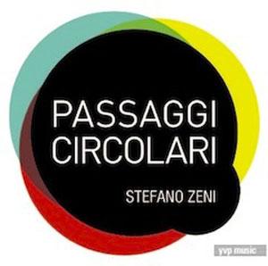 """Dal 15 settembre """"Passaggi circolari"""", l'album d'esordio di Stefano Zeni"""