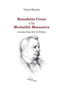 Benedetto Croce e la mentalità massonica, l'ultimo libro di Valerio Meattini