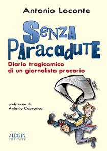 Senza Paracadute, l'esordio letterario di Antonio Loconte