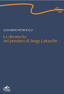 Il Pensiero di Latouche nella prima fatica letteraria di Leonardo Petrocelli