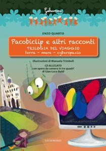 Pacobiclip e la Trilogia del Viaggio, il libro del giornalista Enzo Quarto