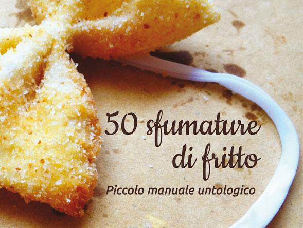 50 sfumature di fritto. Piccolo manuale untologico, dal 15 dicembre il libro di Pierpaolo Lala in tutta Italia