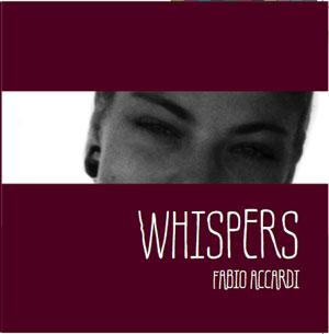 """""""Whispers"""" da domani il nuovo album di Fabio Accardi (Mordente Records)"""