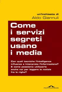 """""""Come i servizi segreti usano i media"""" l'interessante libro di Aldo Giannuli"""
