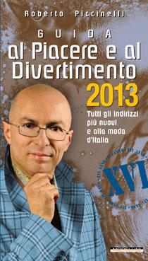 Guida al Piacere e al Divertimento 2013 di Roberto Piccinelli compie 16 anni