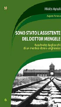 Sono stato l'assistente del dottor Mengele, la nuova edizione del libro di Miklós Nyiszli
