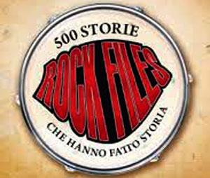 Rock files - 500 storie che hanno fatto storia
