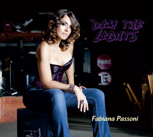 """""""Dim The Lights"""" il nuovo Ep della cantante brasiliana Fabiana Passoni"""