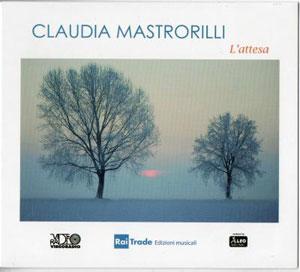 L'attesa, il primo splendido lavoro discografico di Claudia Mastrorilli