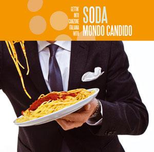 """""""Soda"""" il nuovo lavoro discografico dei """"deliziosi"""" Mondo Candido"""