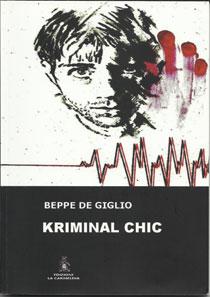 Kriminal Chic, l'esordio letterario di Beppe De Giglio (Edizioni La Carmelina)