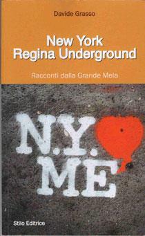 Davide Grasso, New York Regina Underground. Racconti dalla Grande Mela