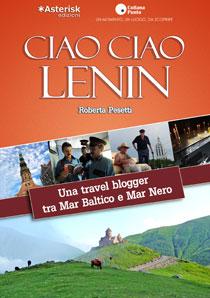 """Ciao Ciao Lenin. Una travel blogger tra Mar Baltico e Mar Nero"""", il primo ebook di Roberta Pesetti"""
