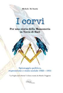 I corvi. Per una storia della massoneria in terra di Bari, l'ultimo libro di Michele De Santis