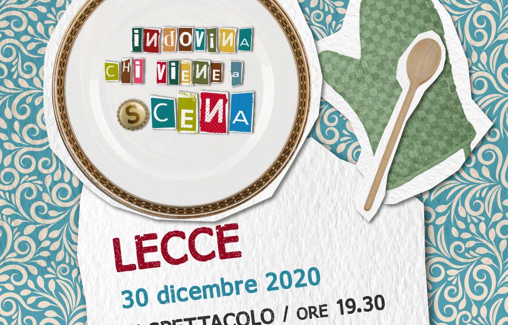 Indovina chi viene a (s)cena il 30 dicembre i primi due spettacoli in streaming da Lecce