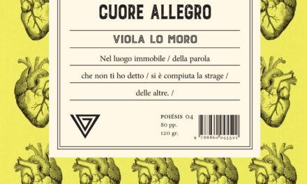 """Tenere il """"Cuore allegro"""": la sfida poetica di Viola Lo Moro"""