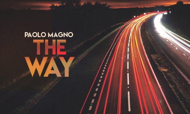 "E' USCITO ""THE WAY"" IL DISCO (IN DIGITALE) DEL CHITARRISTA PAOLO MAGNO"