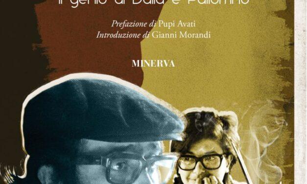 DICE CHE ERA UN BELL'UOMO. Il genio di Dalla e Pallottino DAL 9 MARZO IL LIBRO DI MASSIMO IONDINI