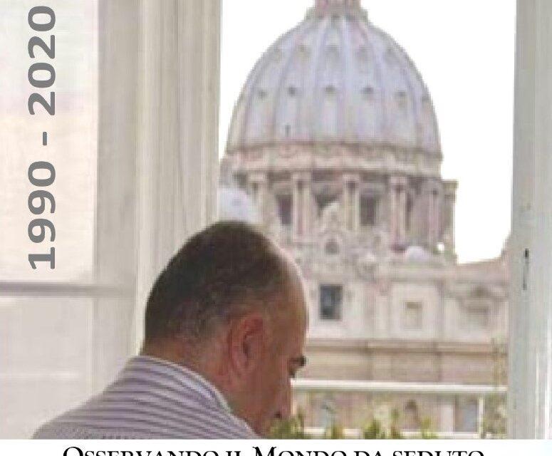 """""""Osservando il mondo da seduto. Una vita dedicata alla diplomazia 1990/2020"""". Da oggi su Amazon il libro di Vito Grittani"""