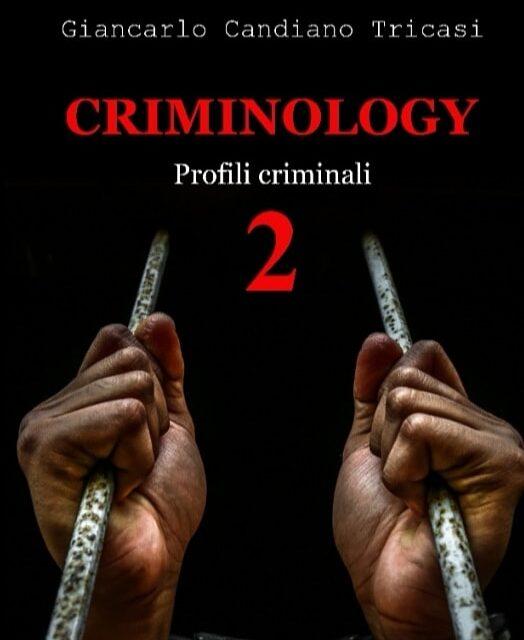 """DA OGGI SU AMAZON """"CRIMINOLOGY 2"""" IL SECONDO LIBRO DI GIANCARLO CANDIANO TRICASI"""