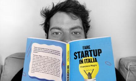 """Esce """"Fare startup in Italia"""", il primo libro di Francesco Magro"""